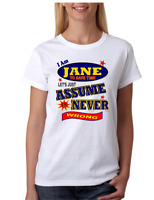 Bayside Made USA T-shirt I Am Jane Save Time Let's Just Assume Never Wrong