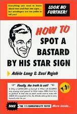 How to Spot a Bastard by His Star Sign: The Ultimate Horrorscope by Adele Lang,