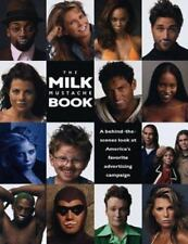 The Milk Mustache Book: A Behind-The-Scenes Look at America's Favorite Advertis