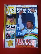 CYCLISME 2005 n°17 LE LIVRE D'OR DE LA SAISON 2005 LE BILAN LES RESULTATS