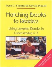 Matching Books to Readers: Using Leveled Books in Guided Reading, K-3 by Irene F