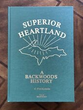 Superior Heartland A Backwoods History Vol. II Books 3/4 By C. Fred Rydholm