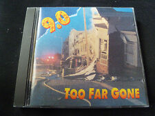 9.0 - Too Far Gone (RARE CD 1990)
