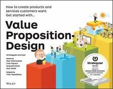 Value Proposition Design : How to Make Stuff People Want by Alexander Osterwald…