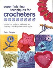 Super Finishing Techniques for Crocheters: Finish Crochet Patterns with Style PB