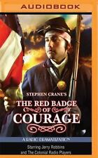 Stephen Crane's the Red Badge of Courage : A Radio Dramatization by Stephen...