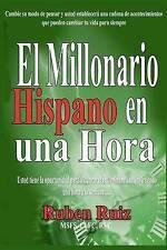 El Millionario Hispano en una Hora: Cambie su modo de pensar y usted establecerá