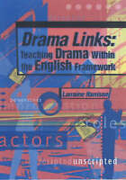 Drama Links: Teaching Drama within the English Framework by Larraine S....