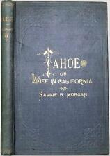 1881 1stED TAHOE OR LIFE IN CALIFORNIA A ROMANCE SALLIE MORGAN SIGNED BY AUTHOR