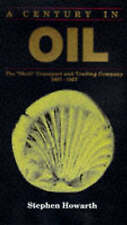 """Very Good, A Century in Oil : The """"Shell"""" Transport and Trading Company 1897-199"""