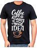 Coffee Is Always A Good Idea - Stylish Themed Printed Cotton Unisex T-Shirt