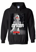 Smoke Weed Eat P*ssy Sexy Girl Funny Men Women Unisex Top Hoodie Sweatshirt 1571