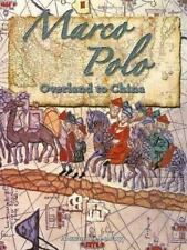 In the Footsteps of Explorers: Marco Polo : Overland to China by Alexander...