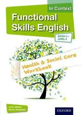 Functional Skills English in Context Health & Social Care Workbook Entry 3 - Lev
