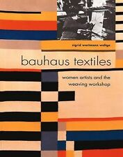 Bauhaus Textiles: Women Artists and the Weaving Workshop by Sigrid Weltge, #1543