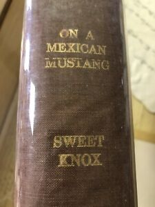 ON A MEXICAN MUSTANG, 1ST EDITION. 1883, HB, BY ALEX E. SWEET AND J. ARMOY KNOX