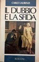 IL DUBBIO E LA SFIDA - Carlo Laurenzi (Rusconi 1983) Ca