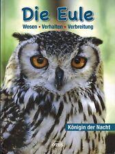 Eule - Königin der Nacht, Wesen Verhalten Verbreitung Eulen-Vögel, Ornithologie