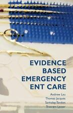 Evidence-Based Emergency ENT Care: By Lau, Andrew Jacques, Thomas Tandon, San...