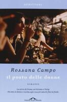 Il posto delle donne - Rossana Campo - Ponte alle Grazie,2013 - A