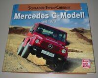 Bildband Mercedes G-Modell ab 1979 W 460 463 Schrader Typen Chronik Geländewagen