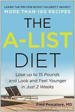 The a-List Diet : Lose up to 15 Pounds and Look and Feel Younger in Just 2...