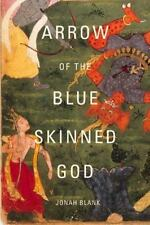 NEW - Arrow of the Blue-Skinned God: Retracing the Ramayana Through India