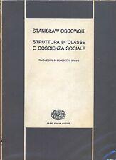 Struttura di classe e coscienza sociale Stanislaw Ossowski  Einaudi  1°ed 1966