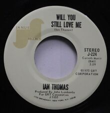 Rock 45 Ian Thomas - Will You Still Love Me / Painted Ladies On Janus Records