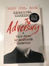 The Adversary: A True Story of Monstrous Deception by Emmanuel Carrere...