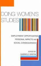 Doing Women's Studies: Employment Opportunities, Personal Impacts and-ExLibrary