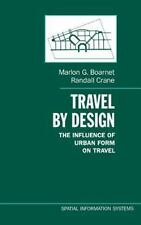 Travel by Design: The Influence of Urban Form on Travel (Spatial Information Sy