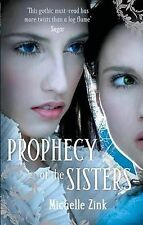 The Prophecy of the Sisters, Michelle Zink, Very Good condition, Book