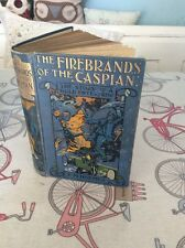 THE FIREBRANDS OF THE CASPIAN HB BOOK By F M HOLMES ILLUSTRATED