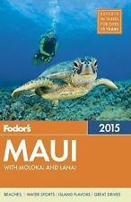 Fodor's Maui 2015: with Molokai & Lanai (Full-color Travel Guide)-ExLibrary