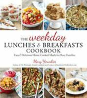 The Weekday Lunches & Breakfasts Cookbook: Easy & Delicious Home-Cooked Meals f