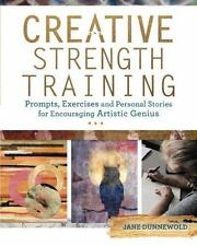 Creative Strength Training: Prompts, Exercises and
