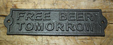 Cast Iron FREE BEER TOMORROW Door Plaque Garden Sign Ranch Wall Decor Man Cave