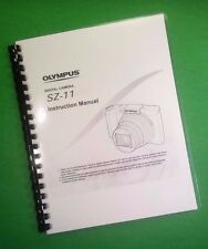 Laser Printed Olympus Sz-11 Sz11 Camera 80 Page Owners Manual Guide