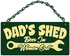 Dads Shed Beer In Women Out Home & Garden Metal Sign Decor Dad's Gift *New*