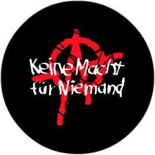 Keine Macht für Niemand - Anarchie [25mm Button]