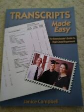 Transcripts Made Easy: The Homeschoolers Guide to High School Paperwork, Campbel
