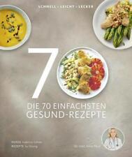 Die 70 einfachsten Gesund-Rezepte - Anne Fleck / Su Vössing - 9783954531370