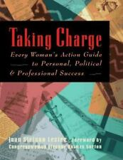 Taking Charge: Every Woman's Action Guide to Personal, Political & Professional