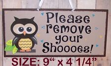 OWL PLEASE REMOVE YOUR SHOES HOME SIGN PLAQUE TAKE OFF CAMPING CABIN CAMPER