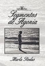 Segmentos de Agonia by Marla Rodas (2010, Hardcover)