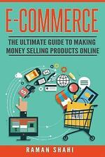 Make Money Online, Ecommerce, Amazon Fba: Ecommerce: the Ultimate Guide to...
