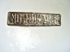 MICHIGAN UPPER PENINSULA VINTAGE RAISED LETTER NO HUNTING TIN ADVERTISING SIGN