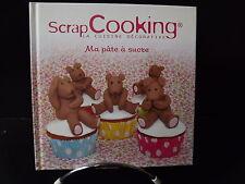 LIVRE de CUISINE  Scrap COOKING - La cuisine décorative -  Ma pâte à sucre  NEUF