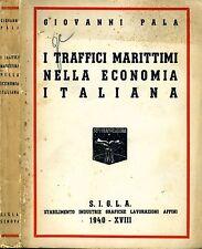 I Traffici Marittimi Nella Economia Italiana. . 1940. .